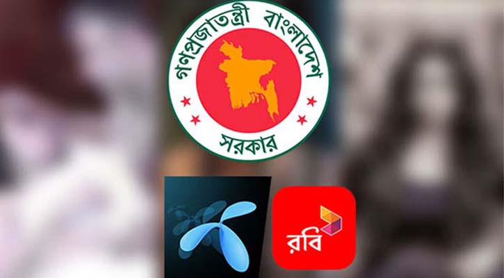 অশালীন কন্টেন্ট : গ্রামীণফোন-রবির ব্যাখ্যা চেয়েছে তথ্য মন্ত্রণালয়